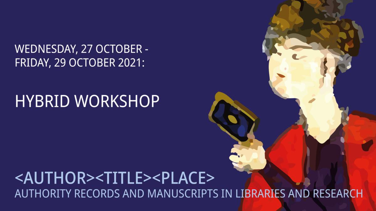 Entwirren und Vernetzen:  Workshop zu Normdaten und orientalischen Handschriften in bibliothekarischen und Digital-Humanities-Anwendungen